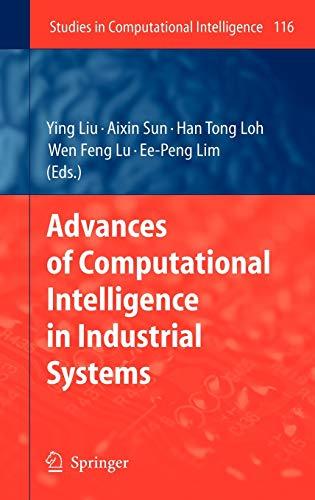 9783540782964: Advances of Computational Intelligence in Industrial Systems (Studies in Computational Intelligence)