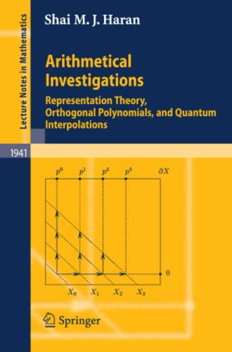 9783540783787: Arithmetical Investigations: Representation Theory, Orthogonal Polynomials, and Quantum Interpolations (Lecture Notes in Mathematics)
