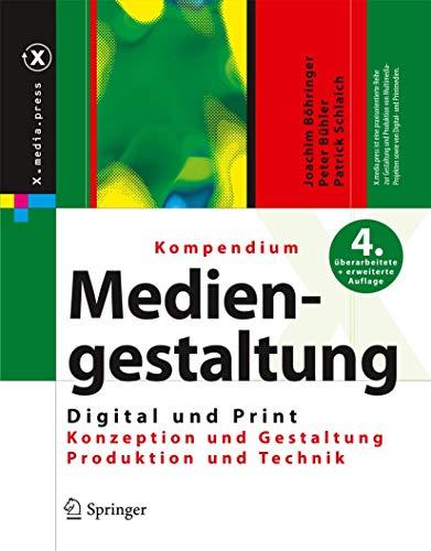9783540785293: Kompendium der Mediengestaltung Digital und Print: Konzeption - Gestaltung - Produktion - Technik (X.media.press) (German Edition)