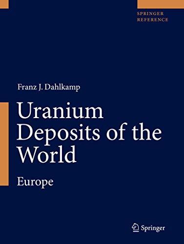 Uranium Deposits of the World: Europe (Hardcover): Franz J. Dahlkamp