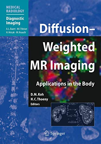 Diffusion-Weighted MR Imaging: Applications in the Body (Hardcover): D. -M Koh
