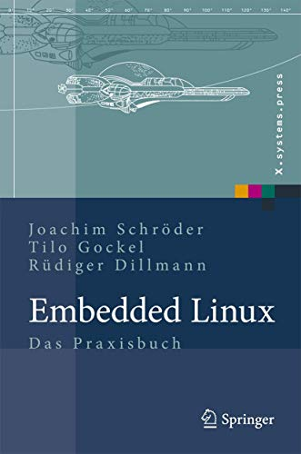 9783540786191: Embedded Linux: Das Praxisbuch (X.systems.press) (German Edition)