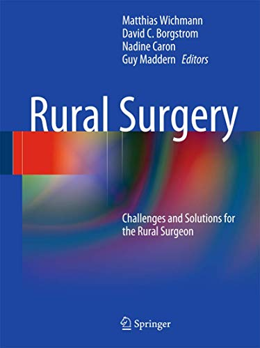 9783540786795: Rural Surgery: Challenges and Solutions for the Rural Surgeon
