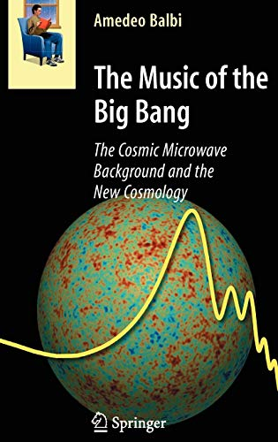 9783540787266: The Music of the Big Bang: The Cosmic Microwave Background and the New Cosmology (Astronomers' Universe)