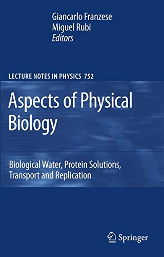 9783540787648: Aspects of Physical Biology: Biological Water, Protein Solutions, Transport and Replication (Lecture Notes in Physics)