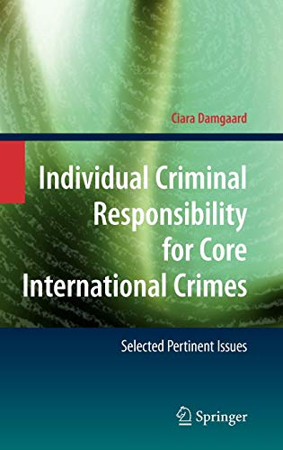 9783540787808: Individual Criminal Responsibility for Core International Crimes: Selected Pertinent Issues