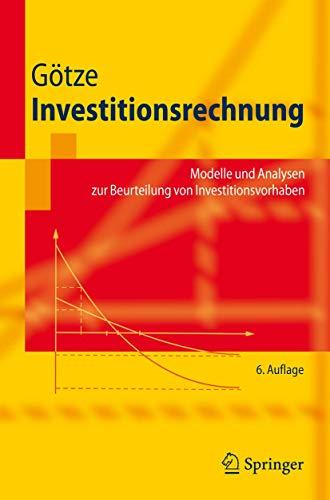 9783540788720: Investitionsrechnung: Modelle und Analysen zur Beurteilung von Investitionsvorhaben (Springer-Lehrbuch) (German Edition)