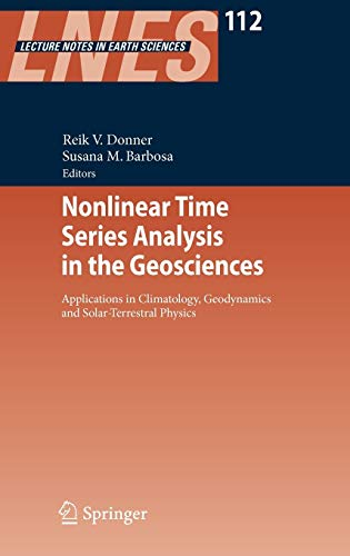 9783540789376: Nonlinear Time Series Analysis in the Geosciences: Applications in Climatology, Geodynamics and Solar-Terrestrial Physics (Lecture Notes in Earth Sciences)