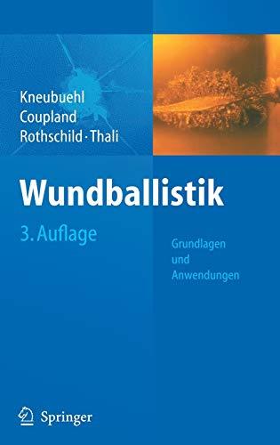 9783540790082: Wundballistik: Grundlagen und Anwendungen (German Edition)