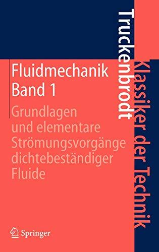 9783540790174: Fluidmechanik: Band 1: Grundlagen und elementare Strömungsvorgänge dichtebeständiger Fluide (Klassiker der Technik)