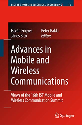 Advances in Mobile and Wireless Communications: István Frigyes