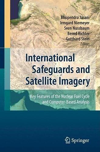 International Safeguards and Satellite Imagery: Key Features: Bhupendra Jasani, Irmgard