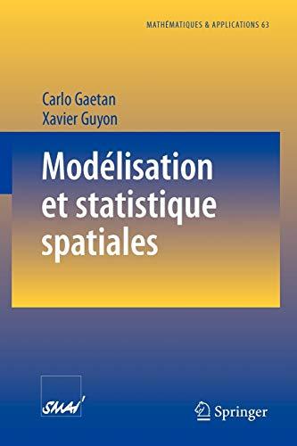 Modélisation et statistique spatiales [Feb 22, 2009] Gaetan, Carlo et Guyon, Xavier