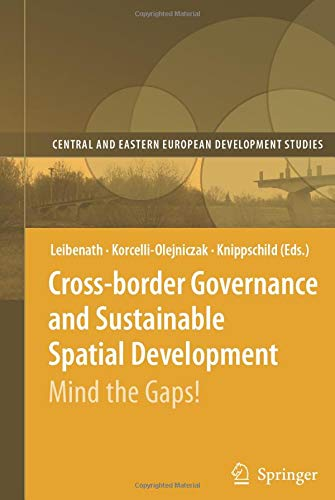 9783540792437: Cross-border Governance and Sustainable Spatial Development: Mind the Gaps! (Central and Eastern European Development Studies (CEEDES))