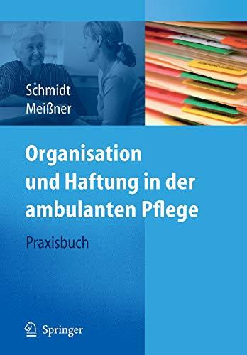 9783540793311: Organisation und Haftung in der ambulanten Pflege: Praxisbuch
