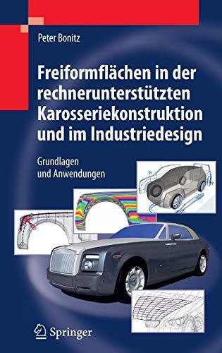 Freiformflächen in der rechnerunterstützten Karosseriekonstruktion und im Industriedesign...