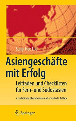 9783540794967: Asiengeschäfte mit Erfolg: Leitfaden und Checklisten für Fern- und Südostasien
