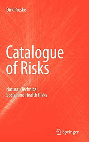 Catalogue of Risks Natural, Technical, Social and Health Risks: Proske, Dirk