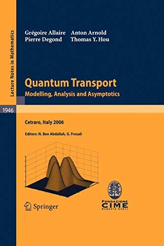 Quantum Transport: Modelling, Analysis and Asymptotics -: Allaire, Gregoire; Arnold,