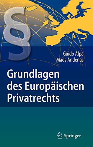 Grundlagen des Europäischen Privatrechts (German Edition): Guido Alpa; Mads