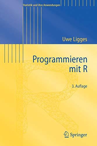 9783540799979: Programmieren mit R (Statistik und ihre Anwendungen)