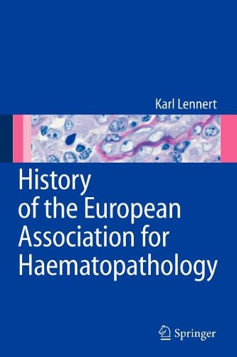 History of the European Association for Haematopathology (3540825274) by Lennert, Karl