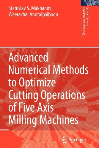 9783540835882: Advanced Numerical Methods to Optimize Cutting Operations of Five Axis Milling Machines