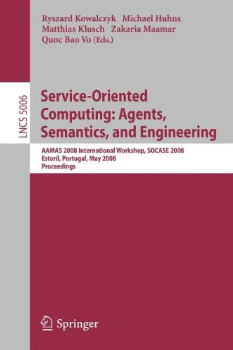9783540850151: Service-Oriented Computing: Agents, Semantics, and Engineering