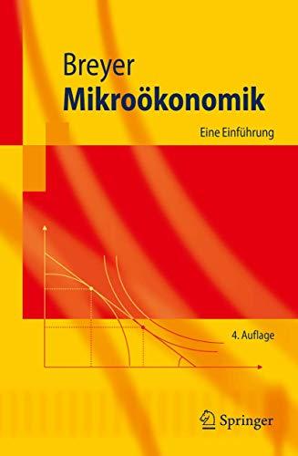 9783540851196: Mikroökonomik: Eine Einführung (Springer-Lehrbuch) (German Edition)