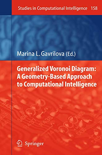 Generalized Voronoi Diagram: A Geometry-based Approach to Computational Intelligence: Marina ...