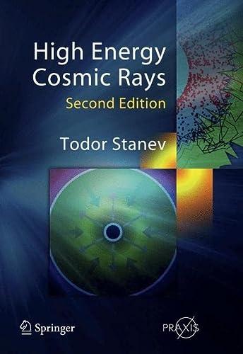 High Energy Cosmic Rays (Hardcover): Todor Stanev