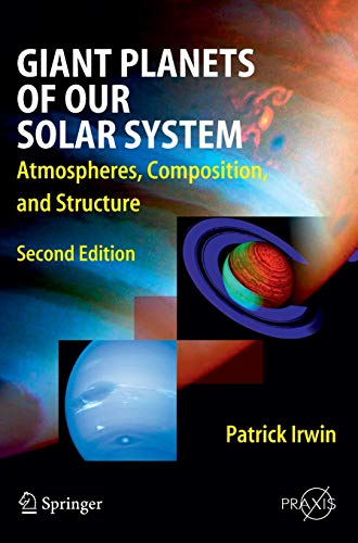9783540851578: Giant Planets of Our Solar System: Atmospheres, Composition, and Structure (Springer Praxis Books)