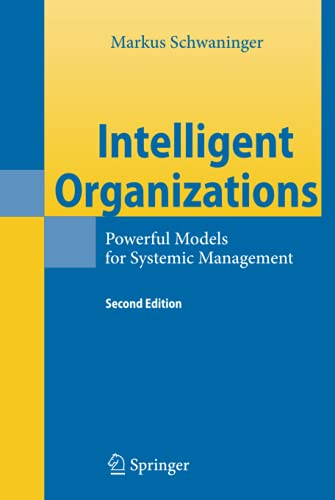 9783540851615: Intelligent Organizations: Powerful Models for Systemic Management