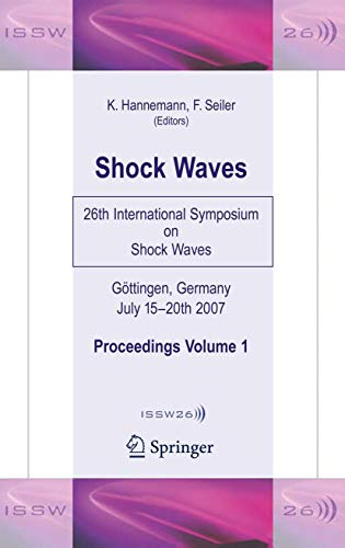 Shock Waves: 26th International Symposium on Shock: Editor-Klaus Hannemann; Editor-Friedrich