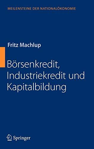 9783540851714: Börsenkredit, Industriekredit und Kapitalbildung (Meilensteine der Nationalökonomie) (German Edition)