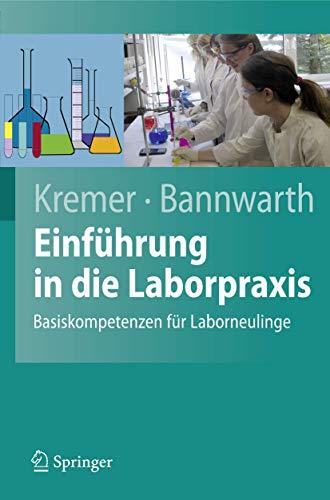 9783540851776: Einführung in die Laborpraxis: Basiskompetenzen für Laborneulinge