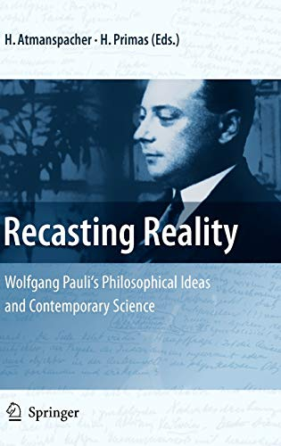 9783540851974: Recasting Reality: Wolfgang Pauli's Philosophical Ideas and Contemporary Science