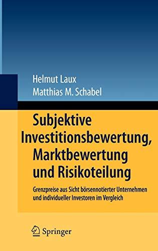 Subjektive Investitionsbewertung, Marktbewertung Und Risikoteilung: Grenzpreise Aus Sicht ...