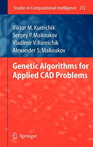 Genetic Algorithms for Applied CAD Problems: Viktor M. Kureichik