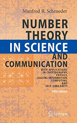 9783540852971: Number Theory in Science and Communication: With Applications in Cryptography, Physics, Digital Information, Computing, and Self-Similarity