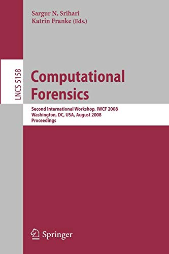 9783540853022: Computational Forensics: Second International Workshop, IWCF 2008, Washington, DC, USA, August 7-8, 2008, Proceedings (Lecture Notes in Computer Science)