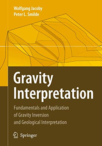 9783540853282: Gravity Interpretation: Fundamentals and Application of Gravity Inversion and Geological Interpretation