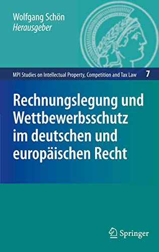 9783540853749: Rechnungslegung und Wettbewerbsschutz im deutschen und europäischen Recht (MPI Studies on Intellectual Property and Competition Law) (German Edition)