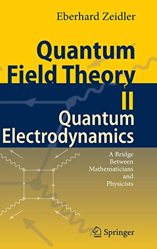 9783540853763: Quantum Field Theory II: Quantum Electrodynamics: A Bridge between Mathematicians and Physicists