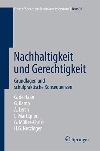 9783540854913: Nachhaltigkeit und Gerechtigkeit: Grundlagen und schulpraktische Konsequenzen (Ethics of Science and Technology Assessment) (German Edition)