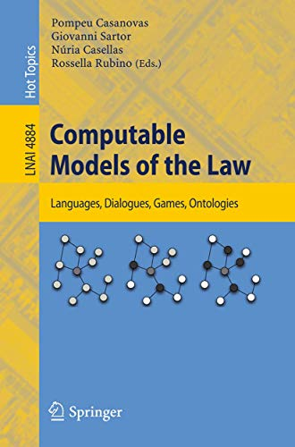 9783540855682: Computable Models of the Law: Languages, Dialogues, Games, Ontologies (Lecture Notes in Computer Science)