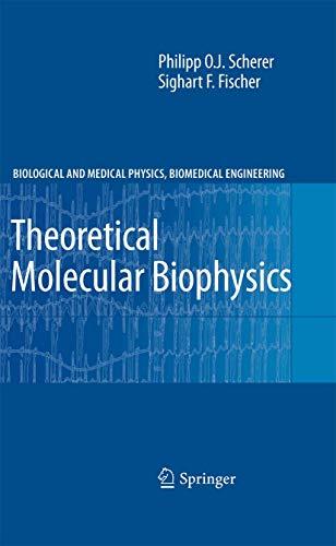 9783540856092: Theoretical Molecular Biophysics (Biological and Medical Physics, Biomedical Engineering)