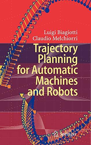 Trajectory Planning for Automatic Machines and Robots: Biagiotti, Luigi/Melchiorri, Claudio