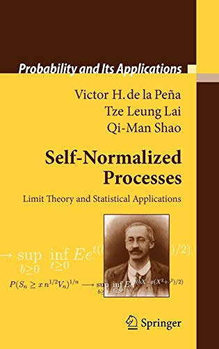 9783540856351: Self-Normalized Processes: Limit Theory and Statistical Applications (Probability and Its Applications)