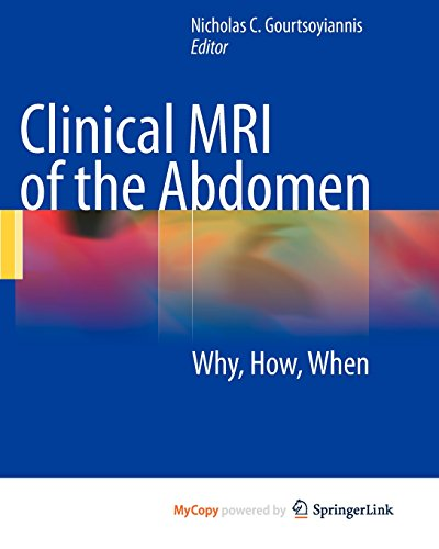 9783540857389: Clinical MRI of the Abdomen: Why,How,When